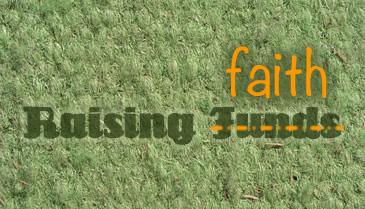Raise Faith, Not Funds